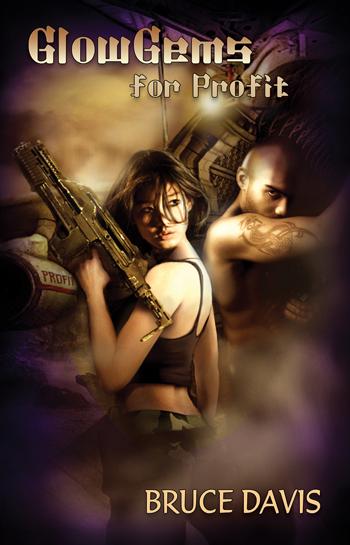 Glow Gems for Profit, a Science Fiction Novel by Bruce Davis