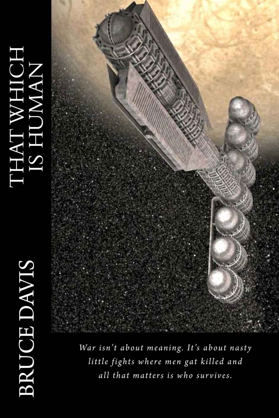 That Which is Human, a science fiction novel by Bruce Davis